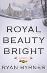 Royal Beauty Bright - Ryan Byrnes (Paperback)