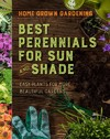 Home Grown Gardening Guide To Best Perennials For Sun And Shade - Houghton Mifflin Harcourt (Paperback)
