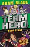 Team Hero Series 04 Book 02:Ninja Strike - Adam Blade (Paperback)
