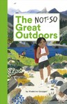 The Not-so Great Outdoors - Madeline Kloepper (Hardcover)