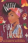 With The Fire On High - Elizabeth Acevedo (Hardcover)