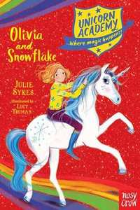 Unicorn Academy: Olivia and Snowflake - Julie Sykes (Paperback) - Cover