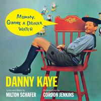 Danny Kaye - Mommy Gimme a Drinka Water (CD) - Cover