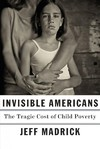 Invisible Americans - Jeff Madrick (Hardcover)