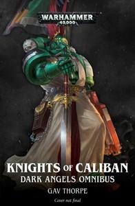 Knights Of Caliban: Dark Angels Omnibus - Gav Thorpe (Paperback) - Cover