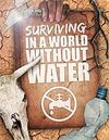 Surviving In A World Without Water - Madeline Tyler (Hardcover)