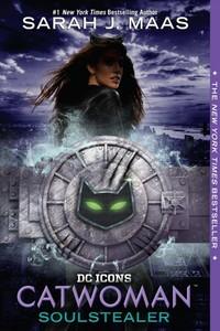 Catwoman: Soulstealer - Sarah J. Maas (Paperback)