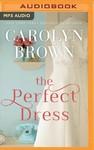 The Perfect Dress - Carolyn Brown (CD/Spoken Word)
