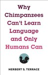 Why Chimpanzees Can't Learn Language and Only Humans Can - Herbert Terrace (Hardcover)