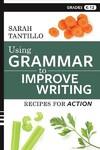 Using Grammar to Improve Writing - Sarah Tantillo (Paperback)