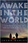 Awake In the World - Jason Gurley (Paperback)