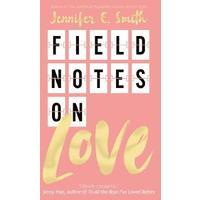 Field Notes On Love - Jennifer E. Smith (Paperback)