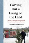 Carving Out a Living on the Land - Emmet Van Driesche (Hardcover)