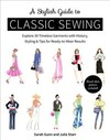 A Stylish Guide To Classic Sewing - Julie Starr (Paperback)