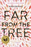 Far from the Tree - Robin Benway (Paperback)