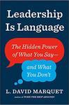 Leadership Is Language - L. David Marquet (Hardcover)