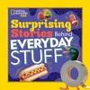 Surprising Stories Behind Everyday Stuff - Stephanie Warren Drimmer (Paperback)