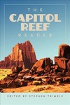 The Capitol Reef Reader - Stephen Trimble (Paperback)