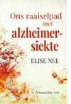 Ons Raaiselpad Met Alzheimersiekte - Elise Nel (Paperback)