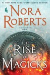 The Rise of Magicks - Nora Roberts (Hardcover)