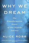 Why We Dream - Alice Robb (Paperback)