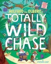 Wilfred and Olbert's Totally Wild Chase - Stephan Lomp (Hardcover)