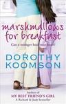 Marshmallows For Breakfast - Dorothy Koomson (Paperback)