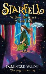 Starfell: Willow Moss and the Lost Day - Dominique Valente (Paperback) - Cover