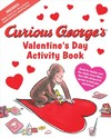 Curious George's Valentine's Day Activity Book - H. A. Rey (Paperback)
