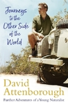 Journeys to the Other Side of the World - Sir David Attenborough (Paperback)