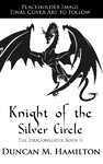 Knight of the Silver Circle - Duncan M. Hamilton (Paperback)