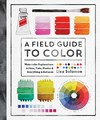 A Field Guide To Color - Lisa Solomon (Paperback)