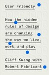 User Friendly - Cliff Kuang (Hardcover)