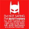 Not Saying I'm Batman Womens T-Shirt Red (XXXX-Large)