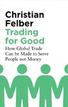 Trading For Good - Christian Felber (Paperback)