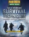 101 Extreme Survival Techniques - Jason R. Rich (Hardcover)