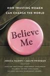 Believe Me - Jessica Valenti (Hardcover)