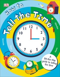 How to Tell the Time - Sean Mcardle (Board book) - Cover