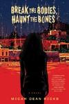 Break the Bodies, Haunt the Bones - Micah Dean Hicks (Paperback)