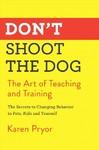 Don't Shoot the Dog - Karen Pryor (Paperback)