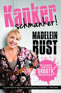 Kanker Schmanker! - Madelein Rust (Paperback) - Cover