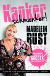 Kanker Schmanker! - Madelein Rust (Paperback)