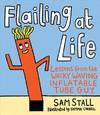 Flailing at Life - Sam Stall (Hardcover)