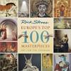Europe's Top 100 Masterpieces - Rick Steves (Paperback)