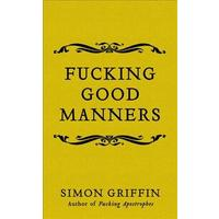 Fucking Good Manners - Simon Griffin (Hardcover)