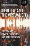 Ideology And The Virtual City - Jon Bailes (Paperback)