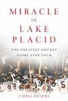 Miracle In Lake Placid - Chris Peters (Hardcover)
