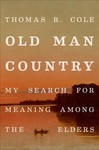 Old Man Country - Thomas R. Cole (Hardcover)