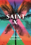 Saint X - Alexis Schaitkin (Hardcover)