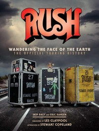 Rush - Wandering the Face of the Earth - Richard Bienstock (Hardcover) - Cover